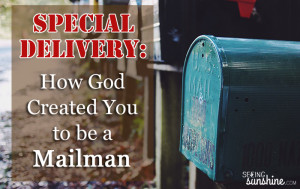 Special Delivery: How God Created You to be a Mailman
