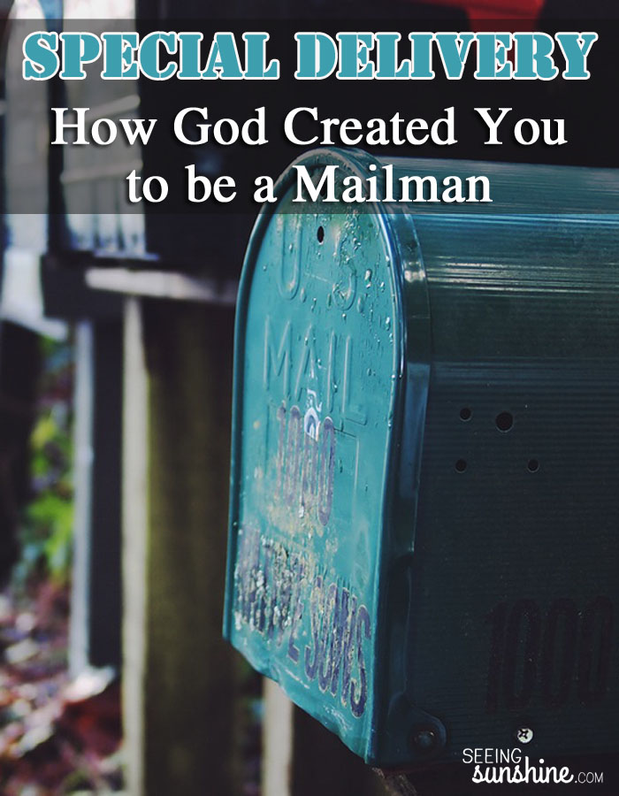 Read this analogy of how God created us to be a mailman. Special Delivery! What are you supposed to be delivering today?