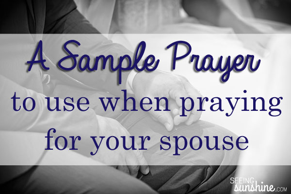 Sample Prayer for Praying for Your Spouse