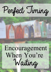 Perfect Timing: Encouragement While You're Waiting