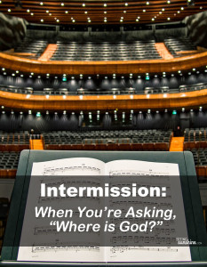 Intermission: Wondering Where God Is