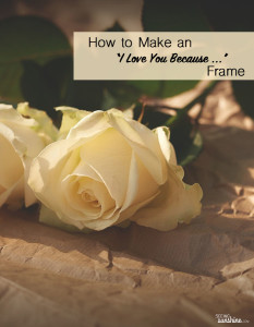 "How to Make an ""I Love You Because"" Frame"
