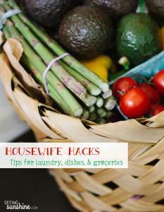 Housewife Hacks: Tips on Laundry, Dishes, & Groceries