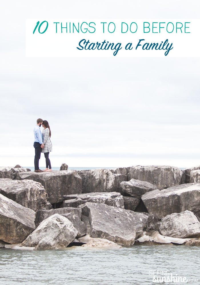 Are you ready to start a family? Read these 10 things you should do before starting a family. Which of them have you and your spouse done?