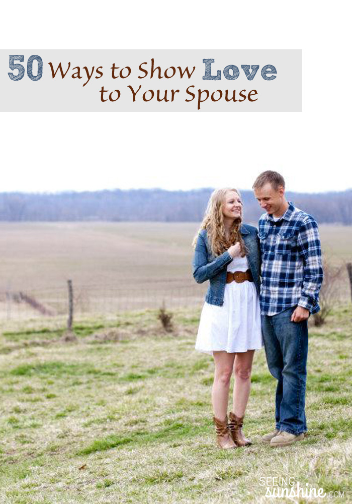 Are you looking for ways to show love to your spouse? You've come to the right place. Check out these 50 different ideas!