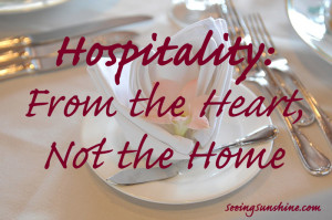 Hospitality: From the Heart, Not the Home