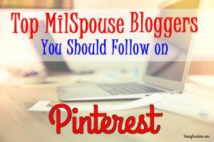 Top MilSpouse Bloggers You Should Follow on Pinterest