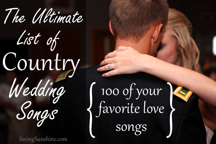 The ultimate list of country wedding songs seeing sunshine ultimate list of country wedding songs junglespirit Image collections