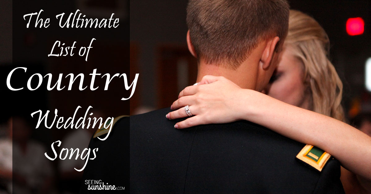 The Ultimate List of Country Wedding Songs - Seeing Sunshine