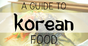 A Guide to Korean Food