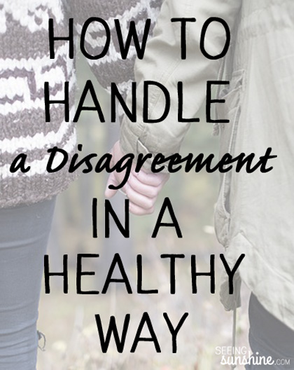 How to Handle a Disagreement in a Healthy Way