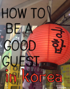 How to be a Good Guest in Korea