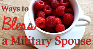 Ways to Bless a Military Spouse