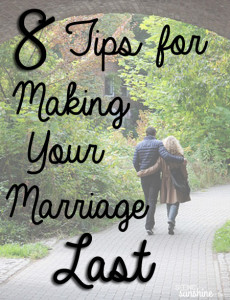 8 Tips for Making Your Marriage Last