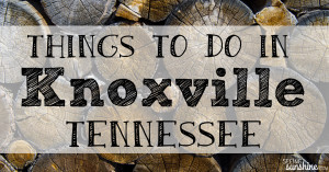My Favorite Things to Do When Visiting Knoxville