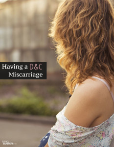 Having a D&C Miscarriage