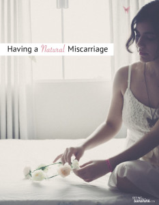Having a Natural Miscarriage