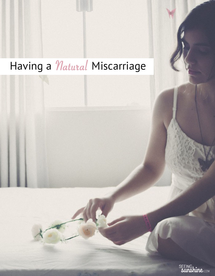 Read this experience of a natural miscarriage and what to expect if you choose to do so naturally without having a D&C or medication.