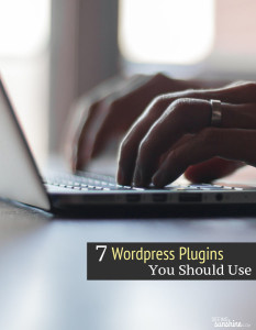 7 WordPress Plugins You Should Use