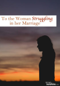 To the Woman Struggling in Her Marriage
