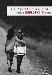 The Perfect Gift for the Child with a Deployed Parent