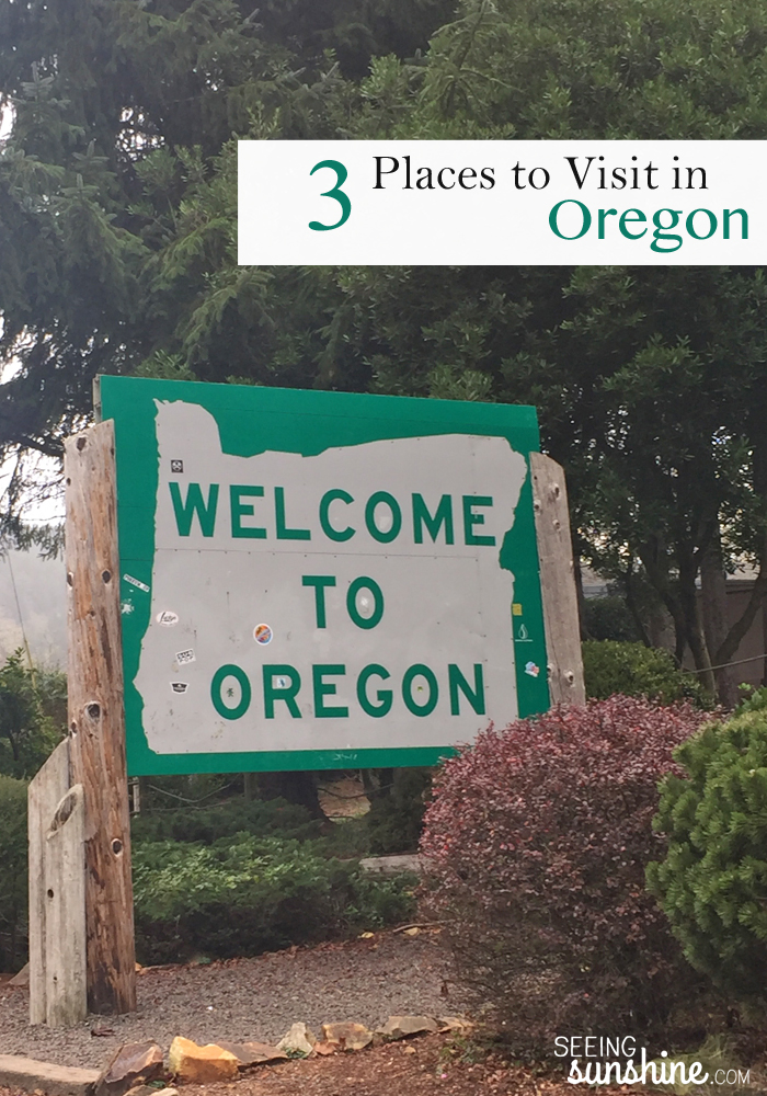 3 places to visit in oregon seeing sunshine blog for Where to go in oregon