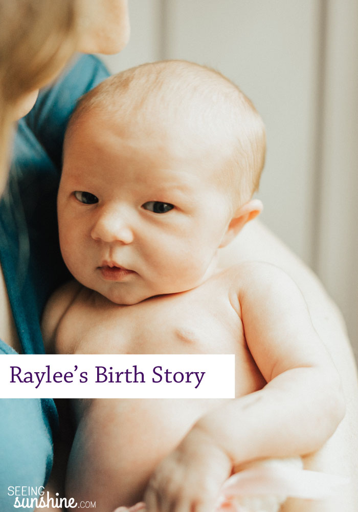 Read all about how Raylee came into the world in this birth story.