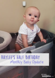 Raylee's Half Birthday – Baby Update