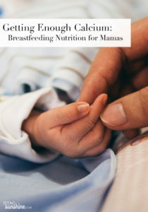 Getting Enough Calcium: Breastfeeding Nutrition for Mamas